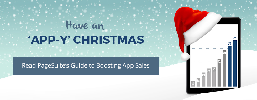 Have an 'App-y' Christmas: PageSuite's Guide to Boosting App Sales