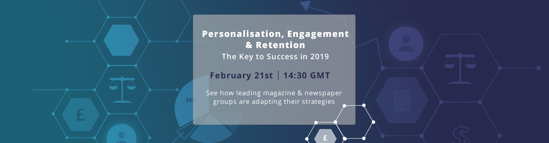 Header image of Webinar: Personalisation, Engagement & Retention – The Key to Success in 2019