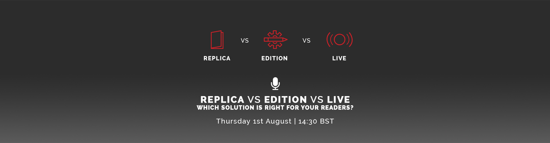 Header image of Replica vs. Edition vs. Live – Which solution is right for your readers?