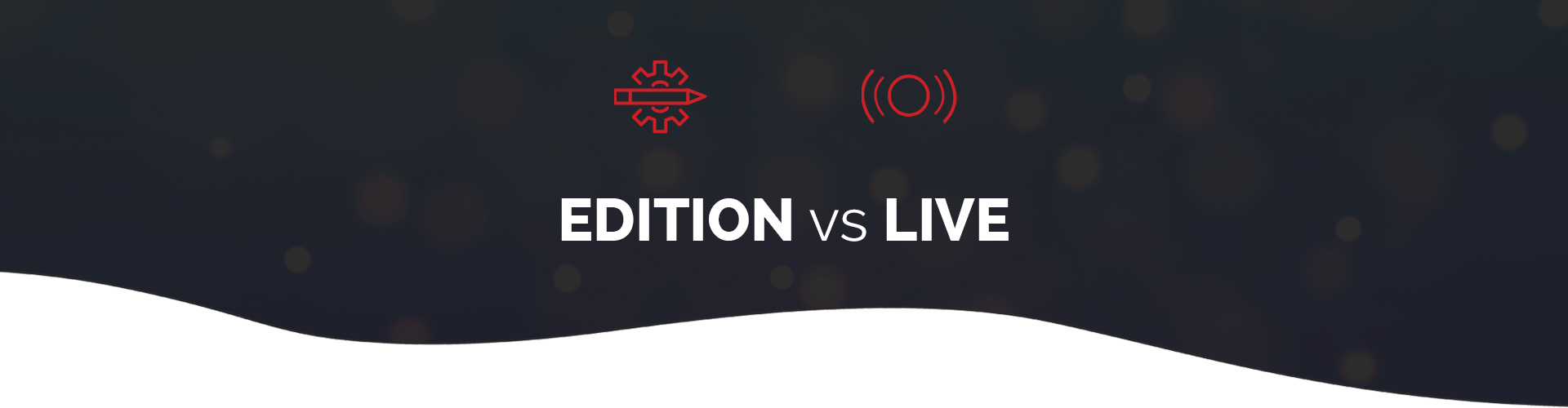 Header image of Edition vs Live – Which is best?