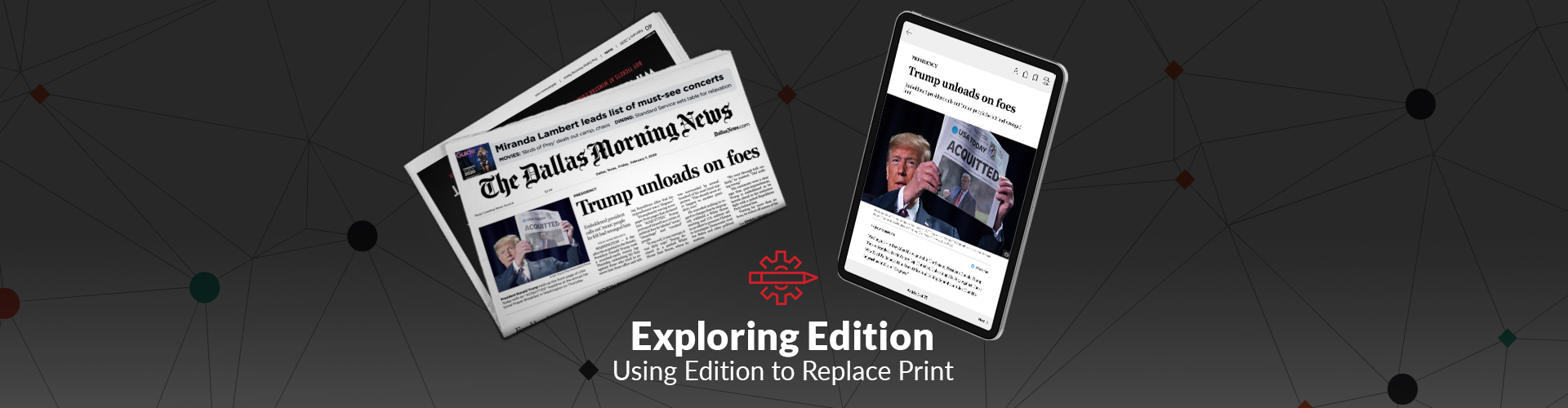 Header image of Exploring Edition: Using Edition to Replace Print