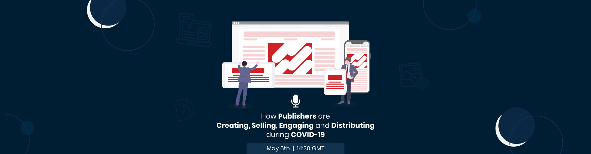 Header image of WEBINAR: How Publishers are Creating, Selling, Engaging and Distributing during COVID-19