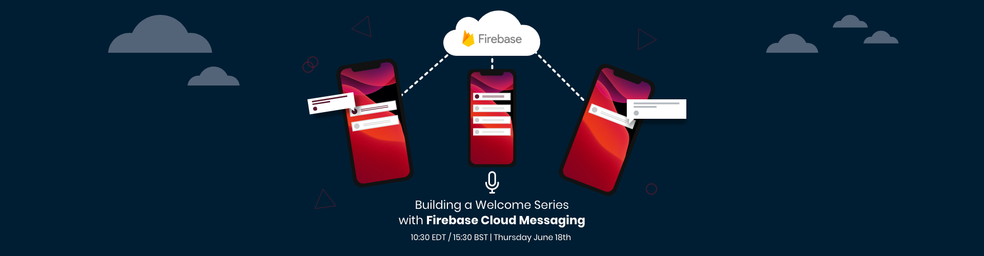 Header image of WEBINAR: Building a Welcome Series with Firebase Cloud Messaging