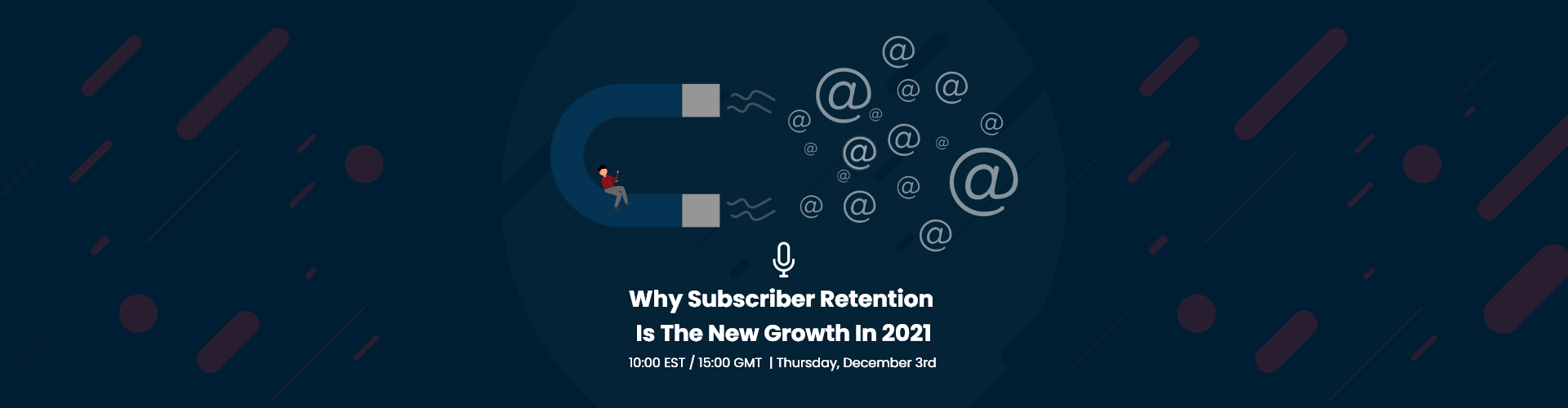 Header image of Webinar: Why Subscriber Retention is the New Growth